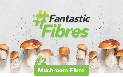 #FantasticFibres: Mushrooms, Anyone?